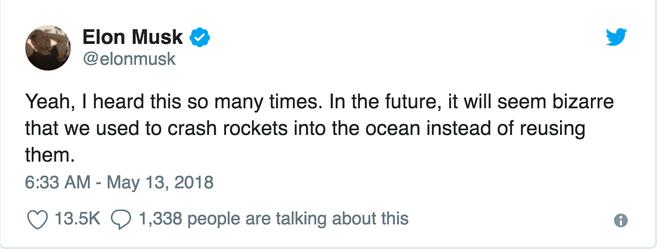 'Đúng vây, tôi đã nghe điều này nhiều lần rồi. Trong tương lai, cái ý tưởng đâm tên lửa xuống đại dương thay vì tái sử dụng chúng sẽ trở thành một ý tưởng kì lạ.'