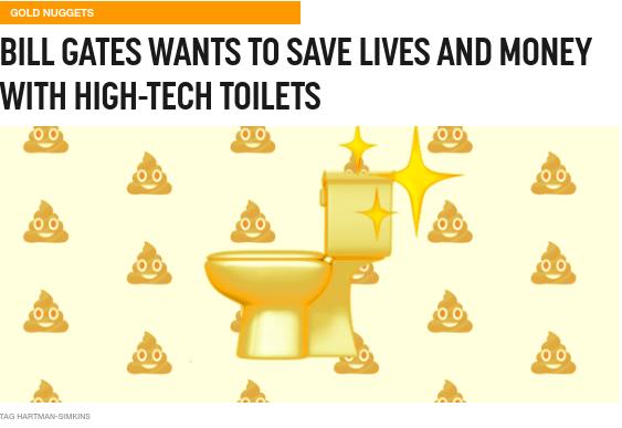 Bill Gates mong muốn cải thiện điều kiện vệ sinh tại các nước thuộc Thế giới thứ Ba. Ảnh: Futurism.