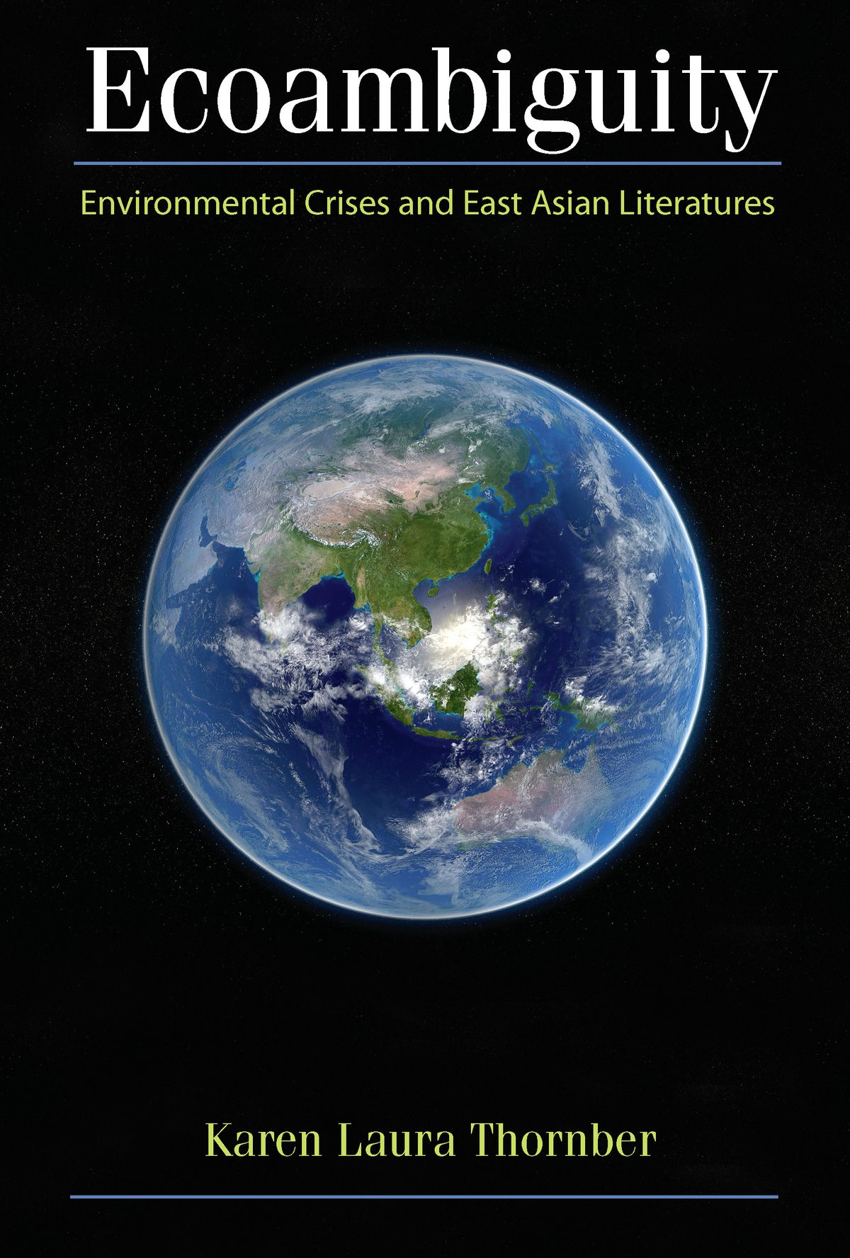 Công trình Ecoambiguity: Environmental Crises and East Asian Literatures (2012)