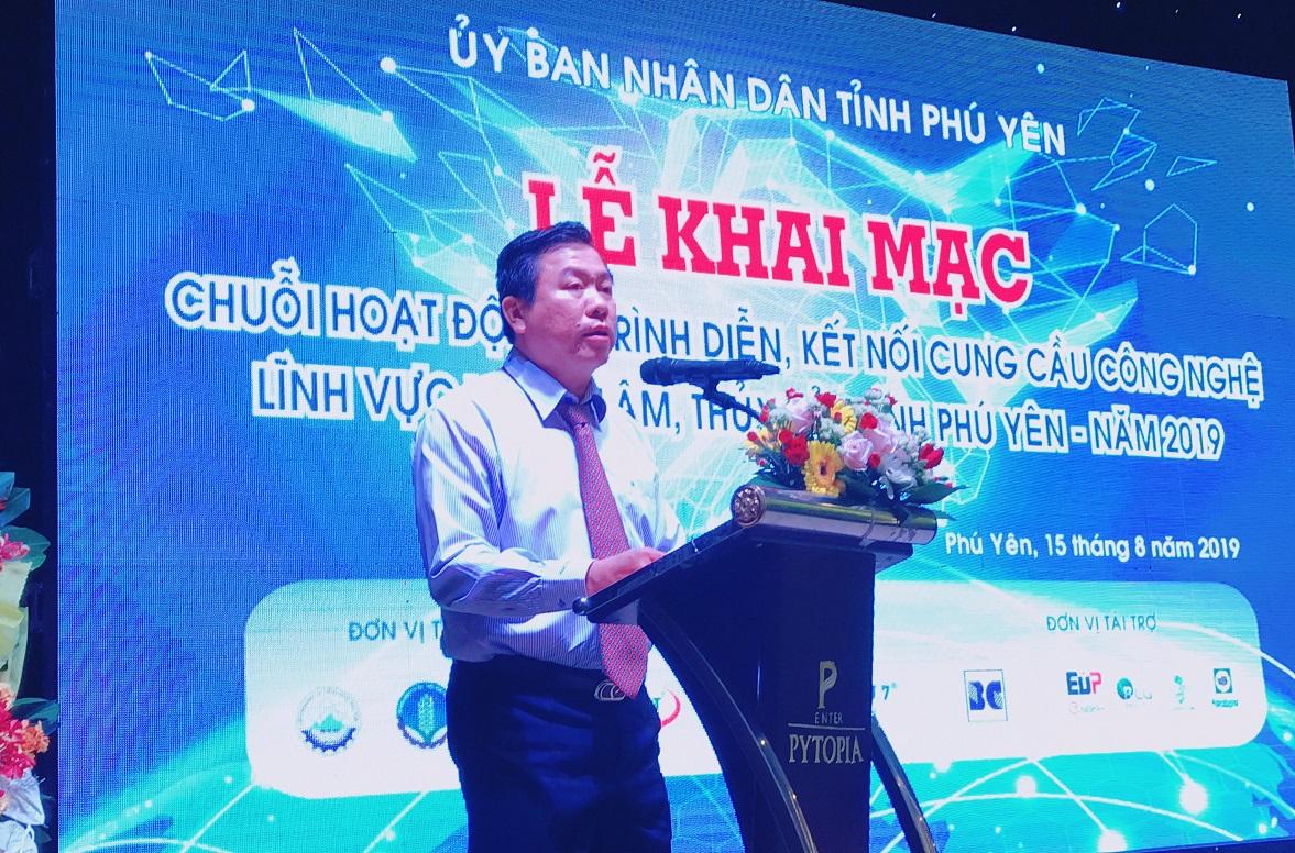 Đồng chí Trần Hữu Thế, Ủy viên Ban Thường vụ Tỉnh ủy, Phó Chủ tịch UBND tỉnh Phú Yên phát biểu khai mạc