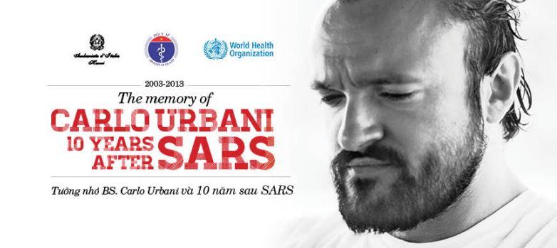 Nếu không có cuộc gọi của Carlo Urbani, SARS có thể trở thành một đại dịch toàn cầu. Trong ảnh là poster của lễ tưởng nhớ ông sau 10 năm phòng chống SARS (2003-2013)