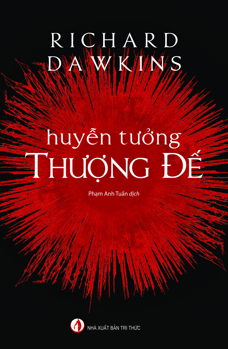 Huyễn tưởng Thượng đế - cuốn sách được đọc nhiều nhất của Richard Dawkins - mới được NXB Tri thức phát hành.
