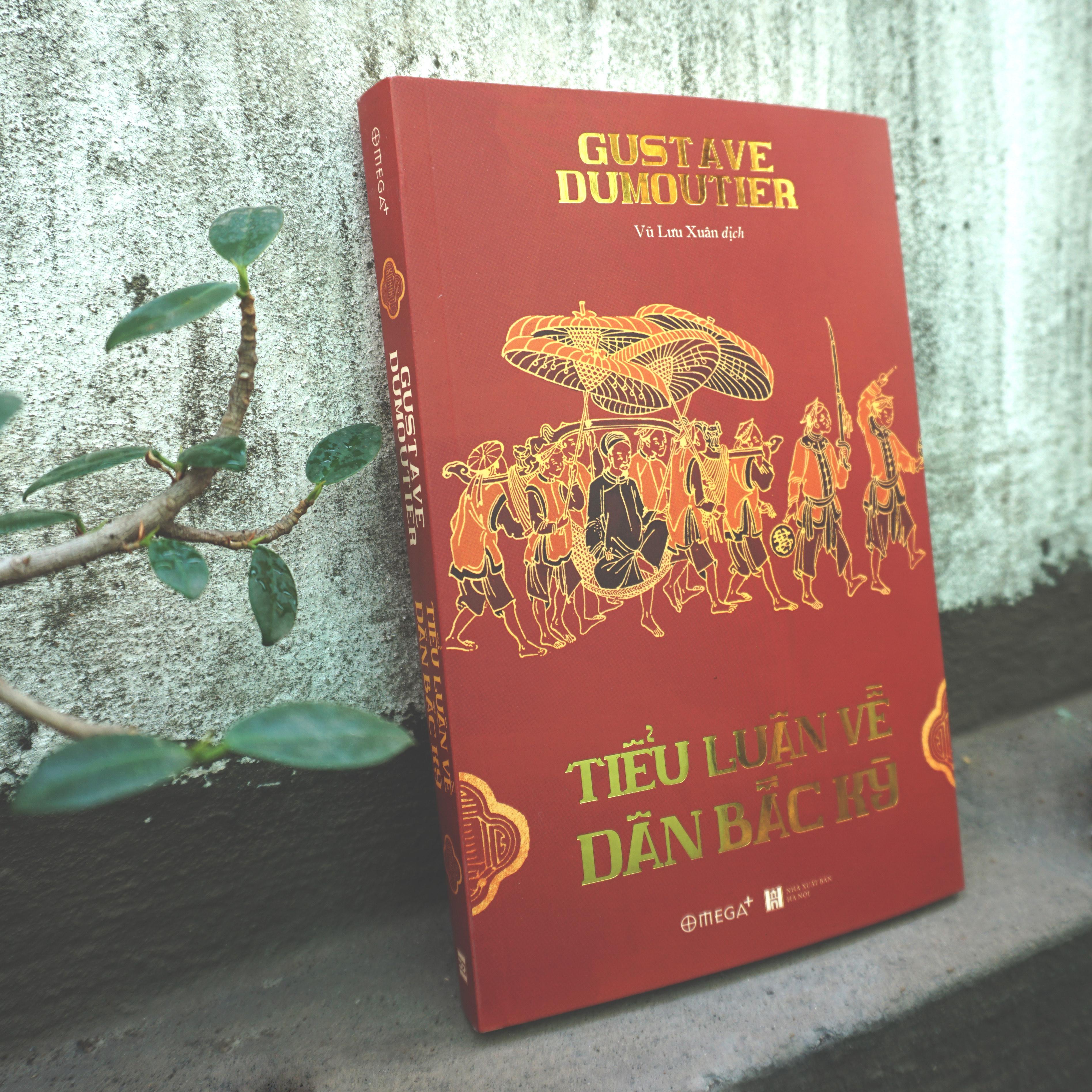 Bản dịch Tiểu luận về dân Bắc Kỳ của Vũ Lưu Xuân vừa được NXB Hà Nội và Omega Plus ấn hành.