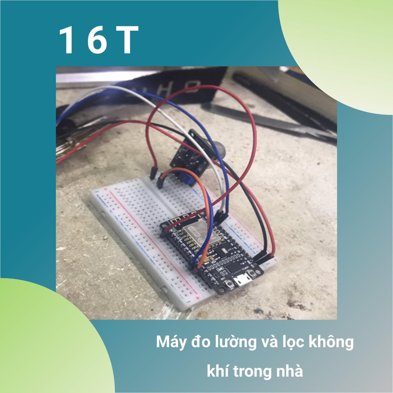 Nhóm 16T - Máy đo lường và lọc không khí trong nhà