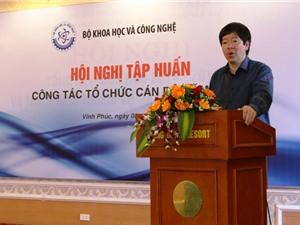 Bộ KH&CN tổ chức hội nghị công tác tổ chức cán bộ năm 2015