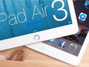 Lộ cấu hình và thời điểm ra mắt iPad Air 3