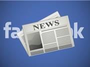 """Facebook sẽ """"mở cửa"""" hoàn toàn dịch vụ Instant Articles vào 12/4"""
