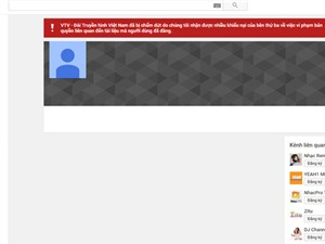 Kênh YouTube của VTV bị dừng hoạt động do vi phạm bản quyền