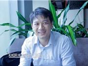 Tiến Sỹ Trần Đình Phong: Phải có phòng thí nghiệm cho riêng mình