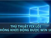 Cách khắc phục lỗi Windows 10 không khởi động