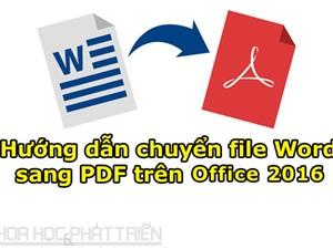 Hướng dẫn chuyển file Word sang PDF trên Office 2016