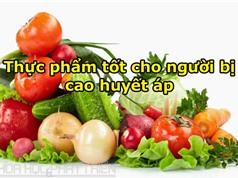 8 thực phẩm tốt cho người bị cao huyết áp