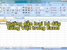 Hướng dẫn loại bỏ dấu tiếng Việt trong Excel