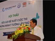 Tìm kiếm các ý tưởng xuất sắc giúp Việt Nam ứng phó với biến đổi khí hậu