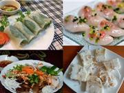 Món ngon trong tuần: Bánh bột lọc nhân tôm, bánh ướt cuốn thịt nướng, bún mắm nêm