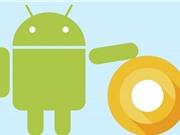 Những tính năng nổi bật trên Android O