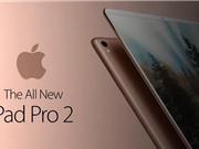 Clip: Trên tay iPad Pro 10,5 inch mới ra mắt