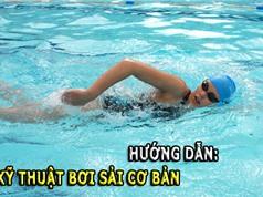 Clip: Hướng dẫn kỹ thuật bơi sải cơ bản