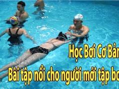 Clip: Hướng dẫn kỹ thuật nổi trên mặt nước cho người mới học bơi
