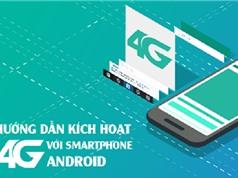 Hướng dẫn kích hoạt mạng 4G bị ẩn cho tất cả smartphone Android được hỗ trợ