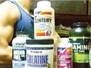 Thực phẩm tăng cơ: Coi chừng đổ bệnh