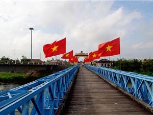 Mục sở thị cây cầu có lịch sử hào hùng nhất Việt Nam