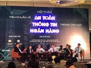 Tiêu chuẩn An toàn thông tin của ngân hàng Việt Nam cần hài hòa với thế giới