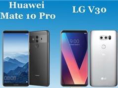 """Clip: Huawei Mate 10 Pro """"so dáng"""" với LG V30"""