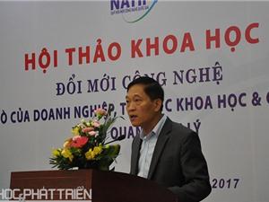 NATIF nên xem xét lập trung tâm tư vấn, hỗ trợ doanh nghiệp đổi mới công nghệ