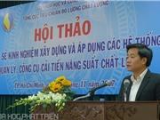 Bí quyết tiết kiệm chi phí, giảm khiếu nại về chất lượng của doanh nghiệp Việt