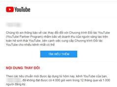 Nhiều YouTuber VN bắt đầu nhận thông báo tắt kiếm tiền