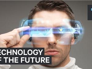 Sáu công nghệ sẽ gây sửng sốt do chuyên gia bình chọn