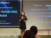 Huobi Pro muốn tìm hiểu cộng đồng khởi nghiệp blockchain Việt Nam