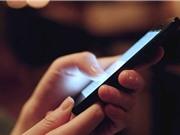 Ánh sáng điện thoại thông minh có thể làm tăng nguy cơ mù lòa