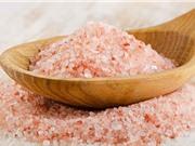 Công dụng còn gây tranh cãi của muối hồng từ đỉnh núi Himalaya