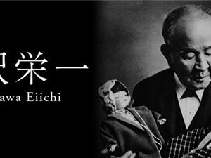 Shibusawa Eiichi: Cha đẻ của chủ nghĩa tư bản kiểu Nhật