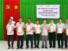 Đồng Nai: 7 hộ trồng hồ tiêu được cấp giấy chứng nhận GlobalGAP