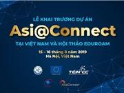 Khai trương dự án Asi@Connect tại Việt Nam