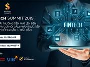 Fintech Summit 2019: Tuyển chọn và kết nối đầu tư cho các startup xuất sắc