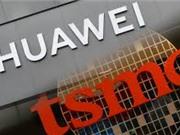 Mỹ đã thắng: TSMC dừng nhận đơn hàng đúc chip, Huawei dần bị cô lập