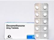 Thuốc kháng viêm Dexamethasone giúp giảm 1/3 nguy cơ tử vong ở những ca Covid-19 nặng