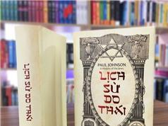 """""""Lịch sử Do Thái"""" của Paul Johnson: Mấy điều cần chất vấn"""
