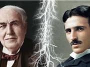 Thomas Edison và Nikola Tesla: Ai tài giỏi hơn?
