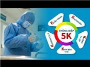 Kiểm soát đợt dịch thứ tư: 5K và khoanh vùng giúp chống dịch hiệu quả