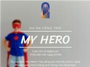 """Thư mời tham gia cuộc thi """"my hero"""" cùng Cổng trời NFT Việt Nam"""