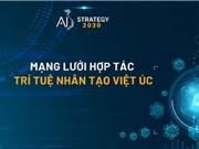 Ra mắt Mạng lưới hợp tác về Trí tuệ nhân tạo Việt - Úc